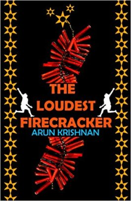 The Loudest Firecracker. By Arun Krishnan. Tranquebar Press. 2009.