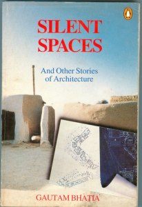 Silent Spaces and Other Stories of Architecture. By Gautam Bhatia. Penguin Books, 1994