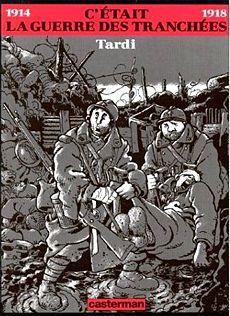 Jacques Tardi. C'était la Guerre des Tranchées. 1993.