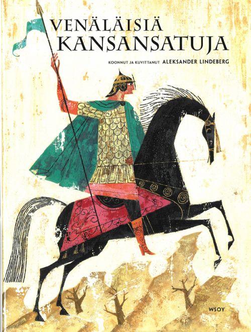Aleksander Lindeberg. Venäläisiä kansansatuja (na finskom jazyke). Published by WSOY. 2008.