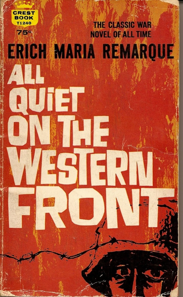 Erich Maria Remarque. All Quiet on the Western Front. 1928/29