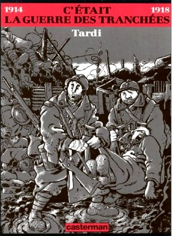 Jacques Tardi. C'était la guerre des tranchées. Casterman, 1993